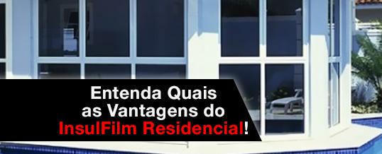 Entenda Quais as Vantagens do InsulFilm Residencial!