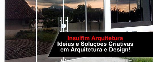 Insulfim Arquitetura – Ideias e Soluções Criativas em Arquitetura e Design! Insulfim para arquitetos de Sorocaba